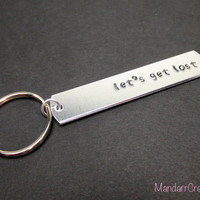 Let's Get Lost, Hand Stamped Aluminum Keychain, Road Trip Accessory