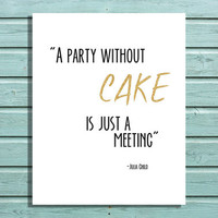 "Digital File Gold Glitter ""A Party Without Cake is Just A Meeting"" Julia Child Quote, Kitchen Home Decor, Printable Wall Art Typography"