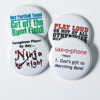 Saxophone Ninja plus three one inch Marching Band Buttons or Magnets