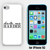 for iPhone 5C - Hate Me Harder - Like I Care - Idgaf - I Don?T Give A Fuck - I Don?T Care - Sassy