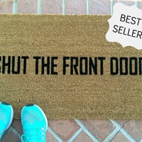 Shut the Front Door Funny doormat / Hand painted, outdoor welcome mat / Wedding Gift / Housewarming gift / Unique Gifts / Cute Doormat