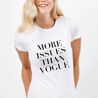 More Issues than vogue tshirts, women's T-Shirts, women's  thirts, Screen Printing T-shirts, Women's T-Shirts, narrow model, Size S, M, L