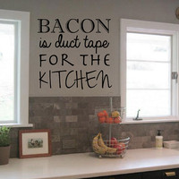 Bacon Is Duct Tape For The Kitchen - Wall Decal  - Wall Art - Home Decor - Wall Decor - Gift Idea - Quote - Quote Decal