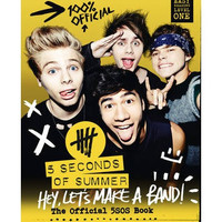 5 Seconds of Summer: Hey, Let's Make a Band!: The Official 5SOS Book Hardback