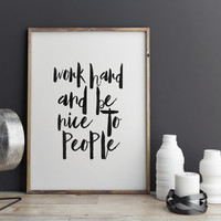 TYPOGRAPHY POSTER,Work Hard And Be Nice To People,Office Decor,Office Wall Art,Office Print,Inspirational Art,Motivational Quote,Watercolor