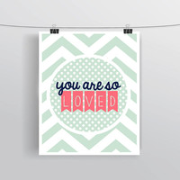 """Customizable nursery bedroom decor, """"You are so loved"""" quote art, home decor, chevron and polka dot print, typography poster"""
