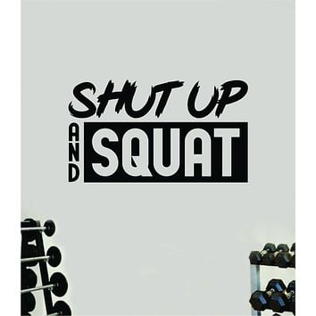 Shut Up and Squat V3 Quote Wall Decal Sticker Vinyl Art Decor Bedroom Room Boy Girl Inspirational Motivational Gym Fitness Health Exercise Lift Beast