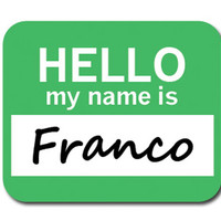 Franco Hello My Name Is Mouse Pad