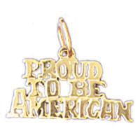 14K GOLD SAYING CHARM - PROUD TO BE AMERICAN #10435