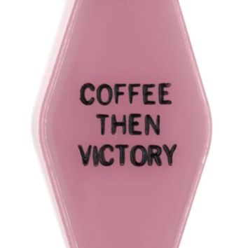 Coffee Then Victory  - Motel Style Keychain