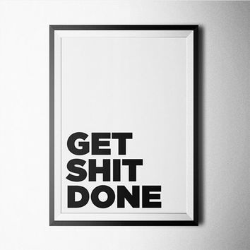 Get Shit Done Word Art Poster