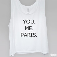 Paris Tank Top | Screen Printed You. Me. Paris. Crop Tank Top
