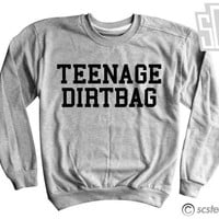 Teenage Dirtbag Sweatshirt