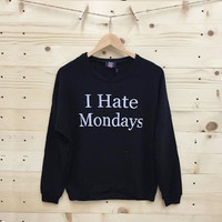 """""""I Hate Mondays"""" Pullover"""