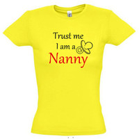 Trust me I'm a nanny,gift ideas,nanny shirt,nanny gift,work tees,work gift,job promotion gift,new job gift,gift for sister,gift for daughter
