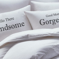 His and Her Pillowcase set, hello there handsome, good morning gorgeous, pillow case set