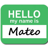 Mateo Hello My Name Is Mouse Pad