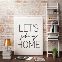 Let's Stay Home, Printed Wall Art Nordic Modern Minimalist Decor