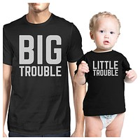 Big Trouble Little Trouble Dad and Baby Couple Tees For Baby Shower