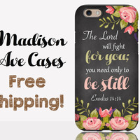 The Lord Will Fight For You Be Still Exodus 14:14 Phone Case