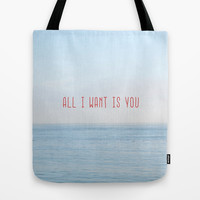 ALL I WANT IS YOU Tote Bag by RichCaspian