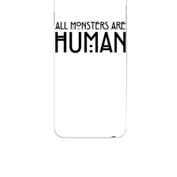 All monsters are human - iphone 6 Case