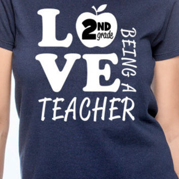 Love Being A 2nd Grade Teacher T-Shirt