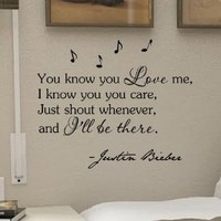 1 X You know you Love me, I know you care, just shout whenever, and I'll be there. -Justin Bieber Vinyl wall art Inspirational quotes and saying home decor decal sticker steams