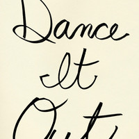 Dance It Out typography print