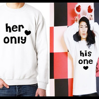 Her one His only Matching Set Couple T-shirts/ Sweatshirts (Gift for CoupleS)