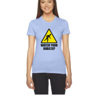 Watch your Dubstep 2c - Women's Tee