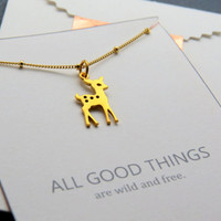 Gold Deer Necklace, gold bambi style fawn necklace, beaded short chain, with quote card - All good things are wild and free -