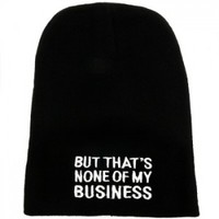 """""""None Of My Business"""" Beanie"""