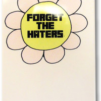 Forget the Haters Iphone case