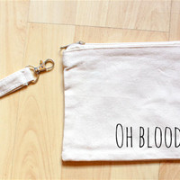 Oh Bloody Hell Feminine Hygiene Clutch - 5 Font Styles & Multiple Color Options