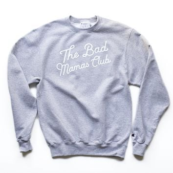BAD MAMAS CHAMPION CLASSIC TILT SWEATSHIRT- WHITE ON GRAY