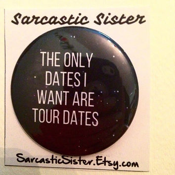 Tour Dates 2.5 Inch Pinback Button