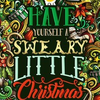 Have Yourself a Sweary Merry Christmas Adult Coloring Book