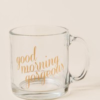Good morning gorgeous glass mug