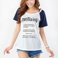 Netflix Shirt Netflixing T Shirt Womens Graphic Tee T Shirt Teenager College Student Cute Cool Sassy Fresh Gifts Anniversary Birthday Blog