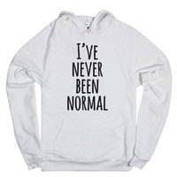I've Never Been Normal-Unisex White Hoodie