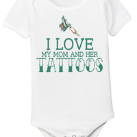 I Love My Mom and Her TATTOOS Baby Onesuit and Kids Shirt - Bodysuit - Newborn -
