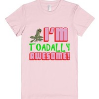 I'm Toadally Awesome (tee)-Female Light Pink T-Shirt