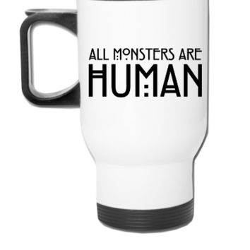All monsters are human - Travel Mug