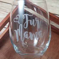 Engraved Wine Glass, Fur Mom Personalized Stemless Wine Glass, Wine Lovers, Etched Wine Glass, Dog Lovers, Fur Mama