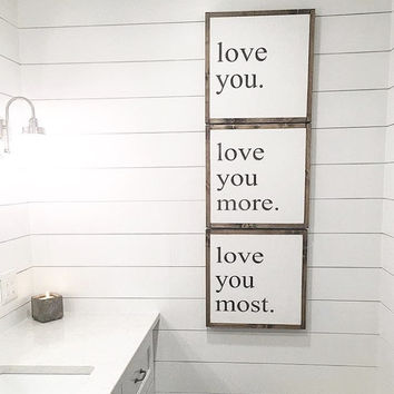 Love You More Signs - Set of 3