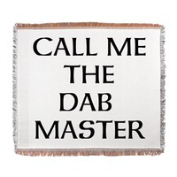 THE DAB MASTER Woven Blanket> THE DAB MASTER> 420 Gear Stop