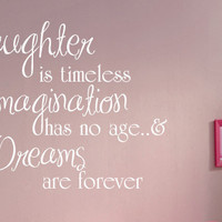 Tinkerbell Wall Decor Laughter is timeless Imagination has no age and dreams are forever Custom Vinyl wall decal..
