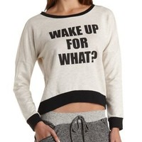 Wake Up For What Graphic Sweatshirt by Charlotte Russe