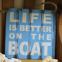 LIFE is Better on the BOAT Sign/Lake house by TheGingerbreadShoppe